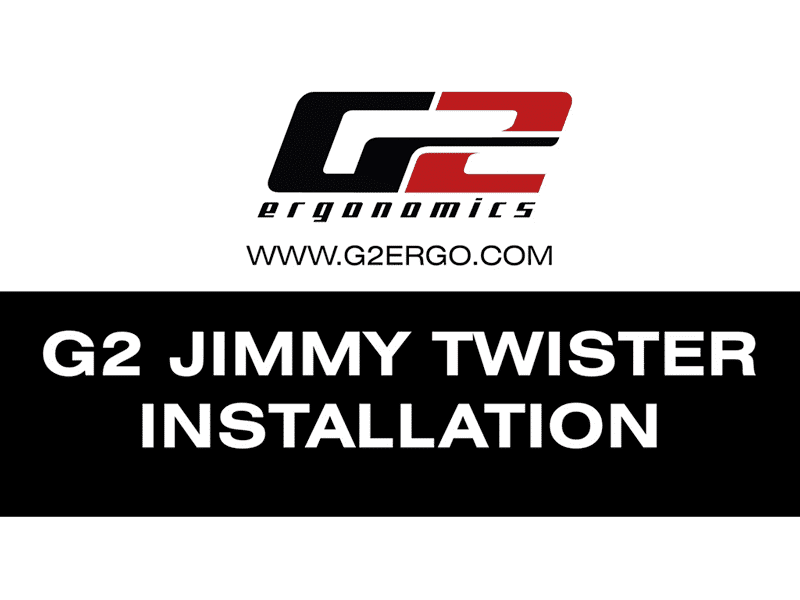 G2 Jimmy Twister Installation